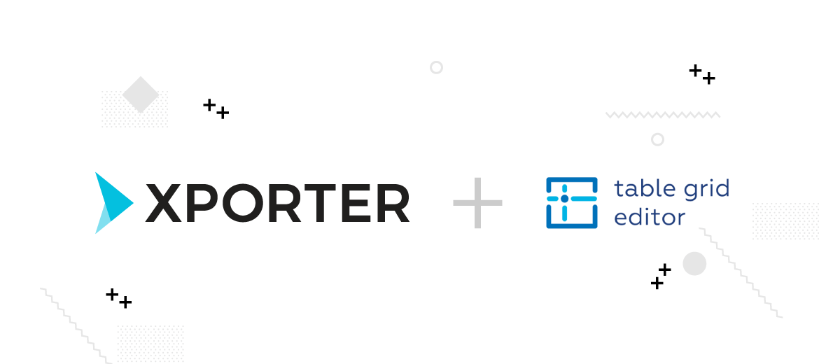 Xporter + Table Grid Editor = Intuitive Reporting- Xpand Add-Ons